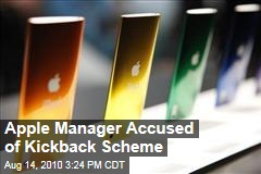 Apple Manager Accused of Kickback Scheme