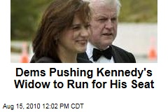 Dems Pushing Kennedy's Widow to Run for His Seat