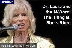 Dr. Laura and the N-Word: The Thing Is, She's Right