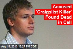 Accused 'Craigslist Killer' Found Dead in Cell