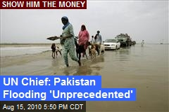 UN Chief: Pakistan Flooding 'Unprecedented'