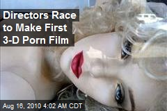 Directors Race to Make First 3-D Porn Film