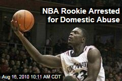 NBA Player Arrested for Domestic Abuse