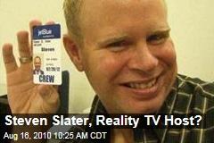 Steven Slater, Reality TV Host?