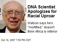 DNA Scientist Apologizes for Racial Uproar