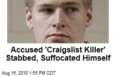 Accused 'Craigslist Killer' Stabbed, Suffocated Himself