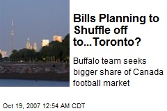 Bills Planning to Shuffle off to...Toronto?