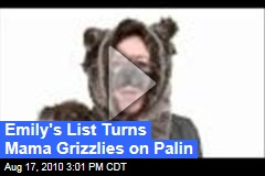 Emily's List Turns Mama Grizzlies on Palin