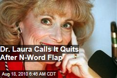 Dr. Laura Calls It Quits