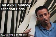 Tel Aviv Embassy Standoff Ends