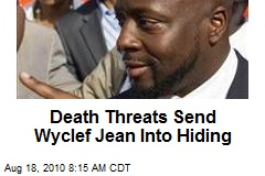 Death Threats Send Wyclef Jean Into Hiding