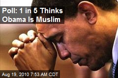 Poll: 1 in 5 Thinks Obama is a Muslim
