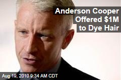 Anderson Cooper Offered $1M to Dye Hair