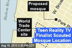 Teen Reality TV Finalist Scouted Mosque Location