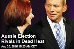 Aussie Election Rivals in Dead Heat