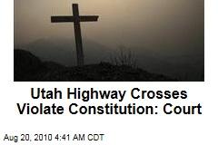 Court: Utah Highway Crosses Violate Constitution