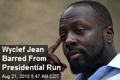 Wyclef Jean Barred From Presidential Run