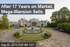 After 17 Years on Market, Mega-Mansion Sells