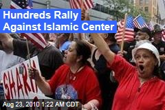 Hundreds Rally Against Islamic Center