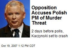 Opposition Accuses Polish PM of Murder Threat