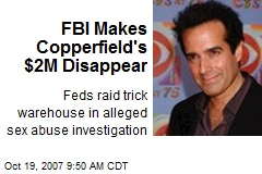 FBI Makes Copperfield's $2M Disappear