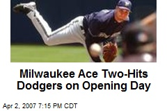 Milwaukee Ace Two-Hits Dodgers on Opening Day