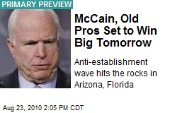 McCain, Old Pros Set to Win Big Tomorrow