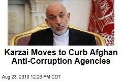 Karzai Moves to Curb Afghan Anti-Corruption Agencies