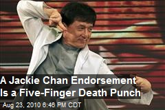Jackie Chan Endorsement is Five Finger Death Punch