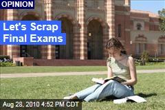 Let's Scrap Final Exams