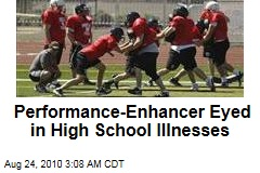 Performance-Enhancer Eyed in High School Illnesses