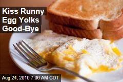 Kiss Runny Egg Yolks Good-Bye