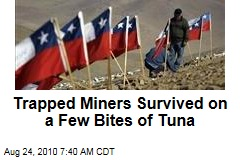 Trapped Miners Survived on a Few Bites of Tuna