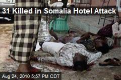 31 Killed in Somalia Hotel Attack