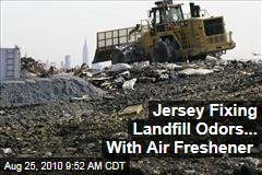 Jersey Fixing Landfill Odors... With Air Freshener