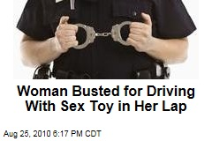 Woman Busted for Driving With Sex Toy in Her Lap