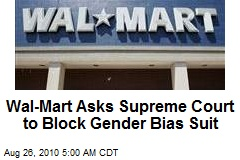 Wal-Mart Asks Supreme Court to Block Gender Bias Suit