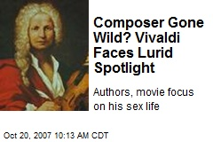 Composer Gone Wild? Vivaldi Faces Lurid Spotlight