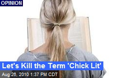 Let's Kill the Term 'Chick Lit'