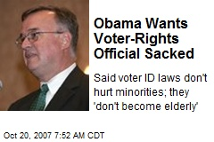 Obama Wants Voter-Rights Official Sacked