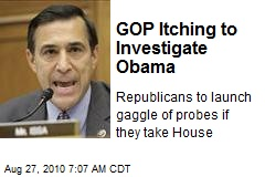 GOP Itching to Investigate Obama