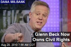 Glenn Beck Now Owns Civil Rights