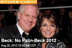 Beck: No Palin-Beck 2012