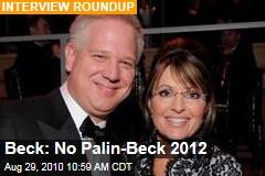 Beck: No Palin-Beck 2012