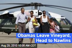 Obamas Leave Vineyard, Head to Nawlins
