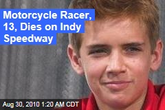 Motorcycle Racer, 13, Dies on Indy Speedway
