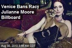 Venice Bans Racy Julianne Moore Billboard