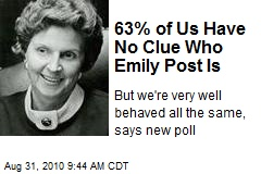 63% of Us Have No Clue Who Emily Post Is
