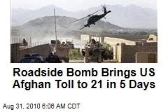 Roadside Bomb Brings US Afghan Toll to 21 in 5 Days
