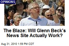 The Blaze: Will Glenn Beck's News Site Actually Work?
